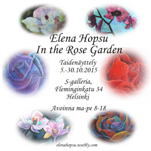 Elena Hopsu - In the Rose Garden -näyttely 2015