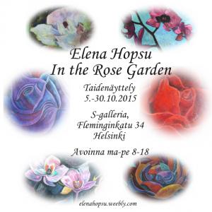 Elena Hopsu - In the Rose Garden -näyttely 2015